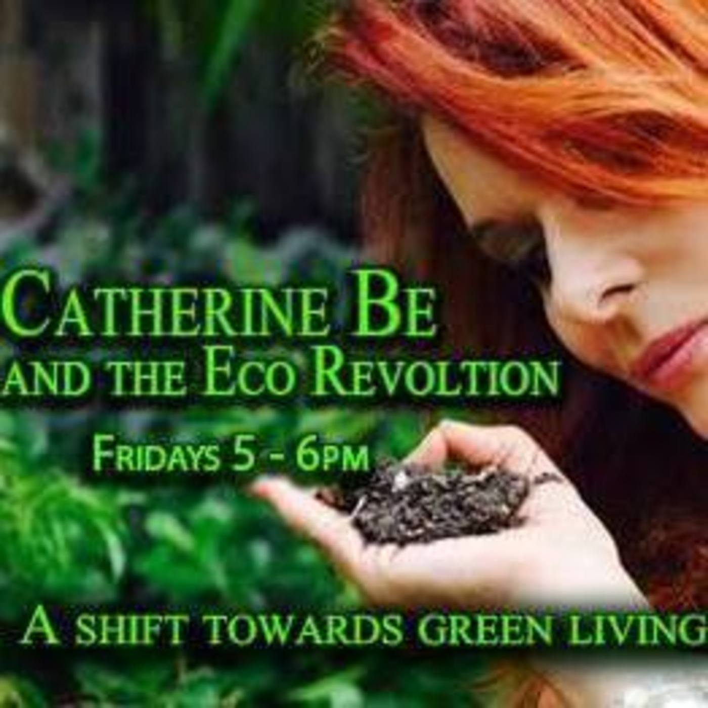 Catherine  Be » Catherine Be and The Eco Revolution
